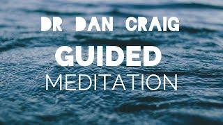 Guided Meditation by Dr Dan Craig