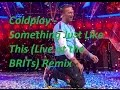 The Chainsmokers & Coldplay - Something Just Like This Live at the BRITs Remix