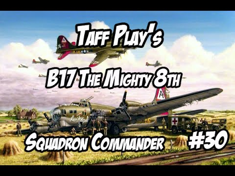 Taff Play's - B-17 - The Mighty 8th - Squadron Commander # 30