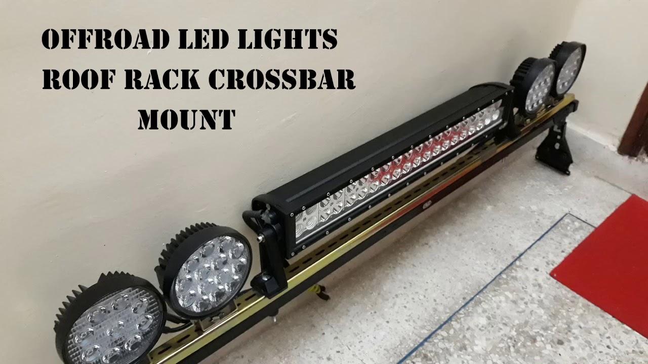 Diy Off Road Led Lights Roof Rack Crossbars Mount Test