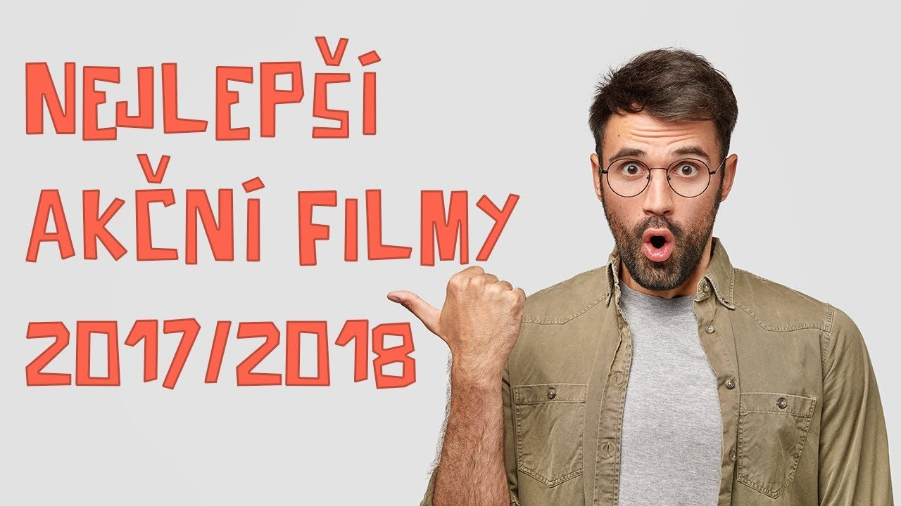 Akční filmy 2017/2018: nejlepší akcni filmy online CZ