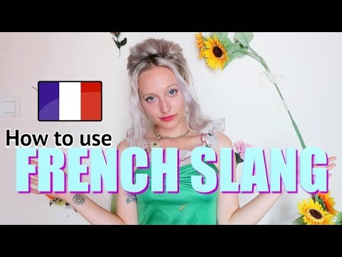 FRENCH SLANG YOU NEED TO KNOW | How To Use French Slang