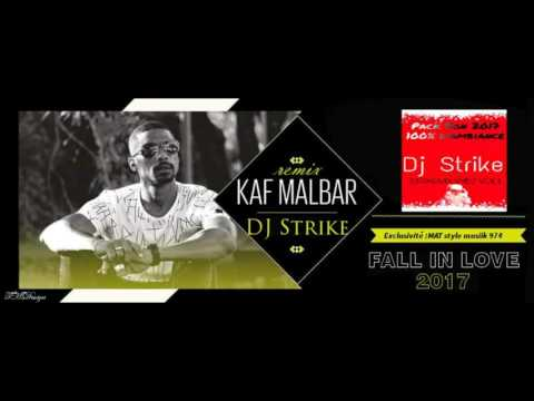 DEEJAY STRIKE X KAF MALBAR-FALL IN LOVE ( REMIX 2017 )