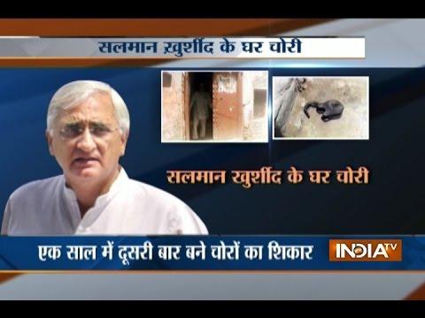 Theft at Salman Khurshid's house in Uttar Pradesh's Farrukhabad