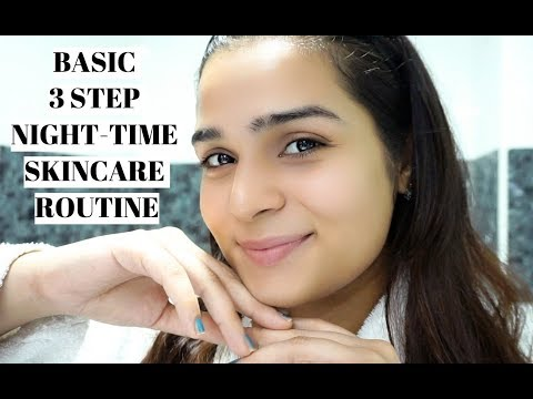 BASIC NIGHT- TIME SKINCARE ROUTINE ( FOR ANY AGE OR SKIN TYPE )