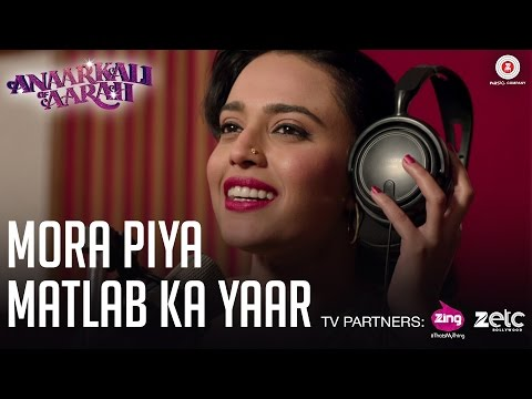 Mora Piya Matlab Ka Yaar | Anaarkali of Aarah | Swara Bhaskar | Swati Sharma | Rohit Sharma