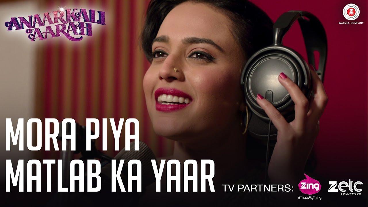 Mora Piya Matlab Ka Yaar - Anaarkali of Aarah (2017)
