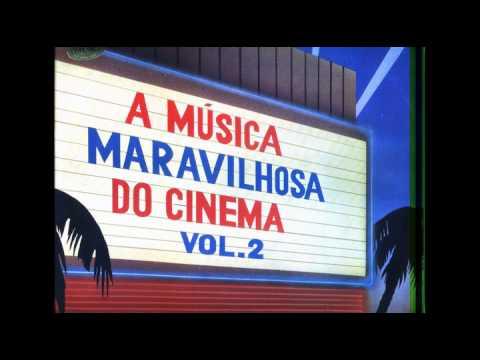 A MÚSICA MARAVILHOSA DO CINEMA -  (VOL. 2  - LP COMPLETO)