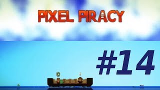 Pixel Piracy With Johnyliltoe - Part 14 - MORE Expensive Crew