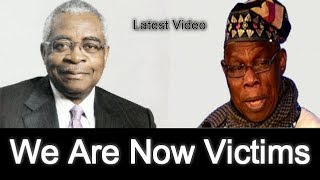 We have Become Victims Of Our Mistakes In Nigeria