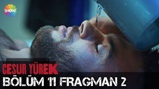 Cesur Yürek 11.Bölüm 2.Fragman