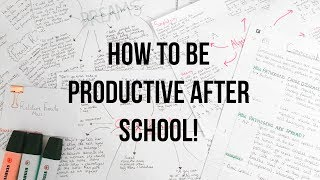 HOW TO BE PRODUCTIVE AFTER SCHOOL! Study tips + tricks! | JasmineElizabeth