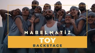 Mabel Matiz - Toy Backstage ( Kamera Arkası )