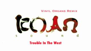 KOAN Sound - Trouble In The West (Vinyl Organs Remix)