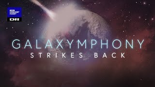 Galaxymphony Strikes Back - DR Symfoniorkestret og Jakob Stegelmann (LIVE)