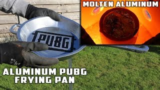Casting GIANT Bulletproof PUBG FRYING PAN with MOLTEN ALUMINUM