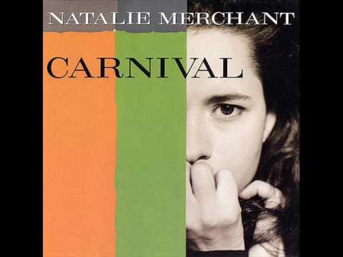 Natalie Merchant - Carnival (Edit)