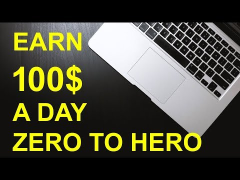 What is Zero To Hero Make 100$ A Day Step By Step Guide To Make Money Online in 2018