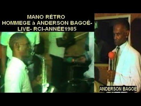 MANO RÉTRO HOMMAGE A ANDERSON BAGOÉ LIVE RCI ANNÉE 1985