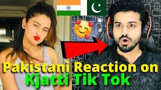 Pakistani React on Kjatti Latest TIKTOK VIDEOS | Indian TikToker | Reaction Vlogger