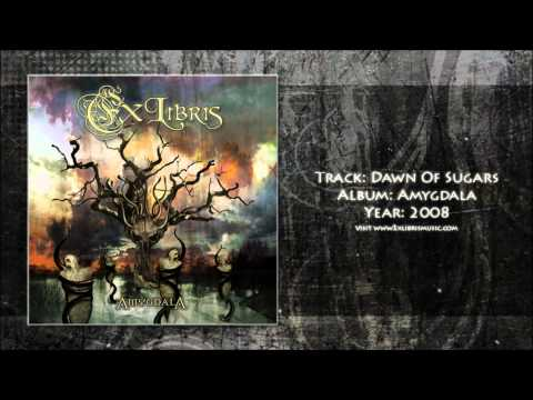 Ex Libris - Dawn Of Sugars