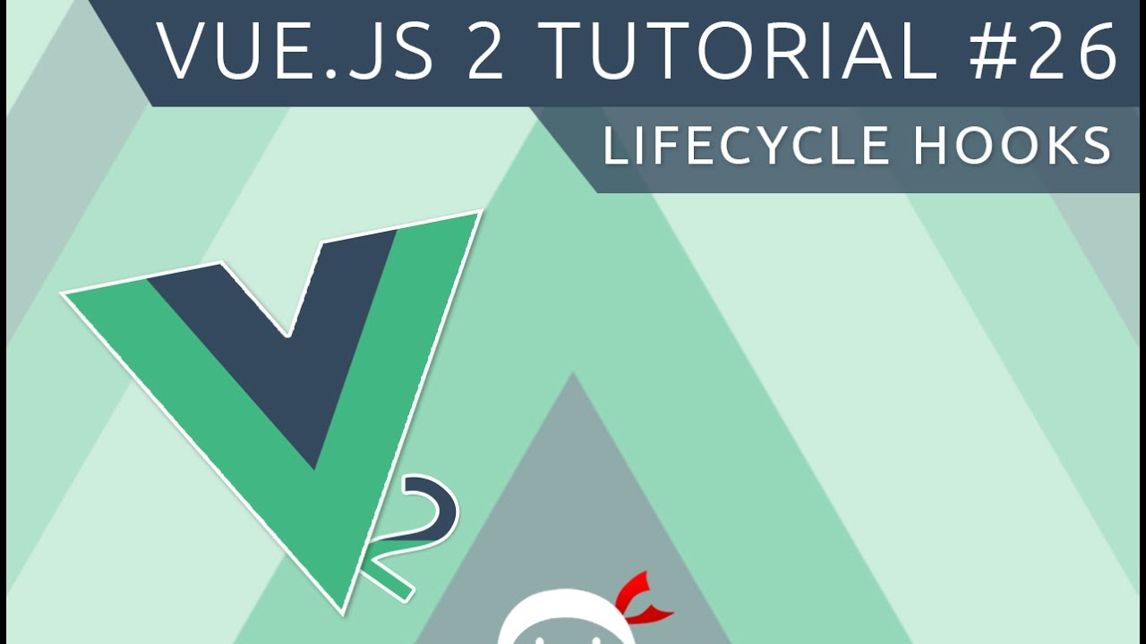 Vue JS 2 Tutorial #26 - Life-cycle Hooks
