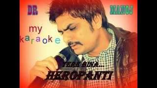 Tere Bina karaoke song From Heropanti By DR.Manoj