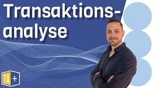 Transaktionsanalyse einfach erklärt