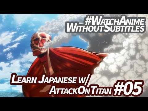 「Learn Japanese」 Need-to-Know Vocabulary to Watch Attack on Titan #05 without Subtitles!