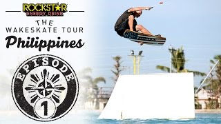 The Wakeskate Tour - Philippines Spring Training: Episode 01