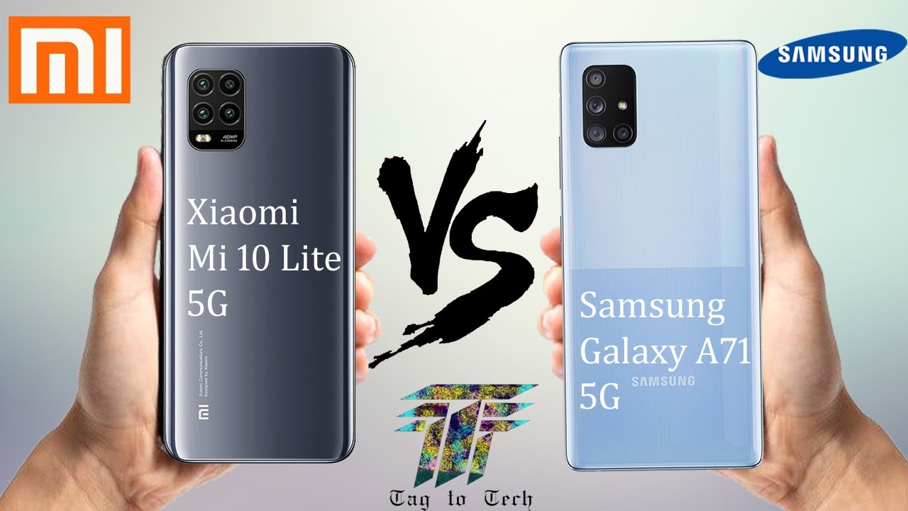 Samsung Galaxy A71 5G VS Xiaomi Mi 10 Lite 5G | Comparison | Specifications | Tag To Tech