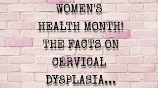 Is It Cervical Cancer? The Facts About Cervical Dysplasia.