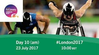Day 10 | Morning | World Para Athletics Championships London 2017 thumbnail