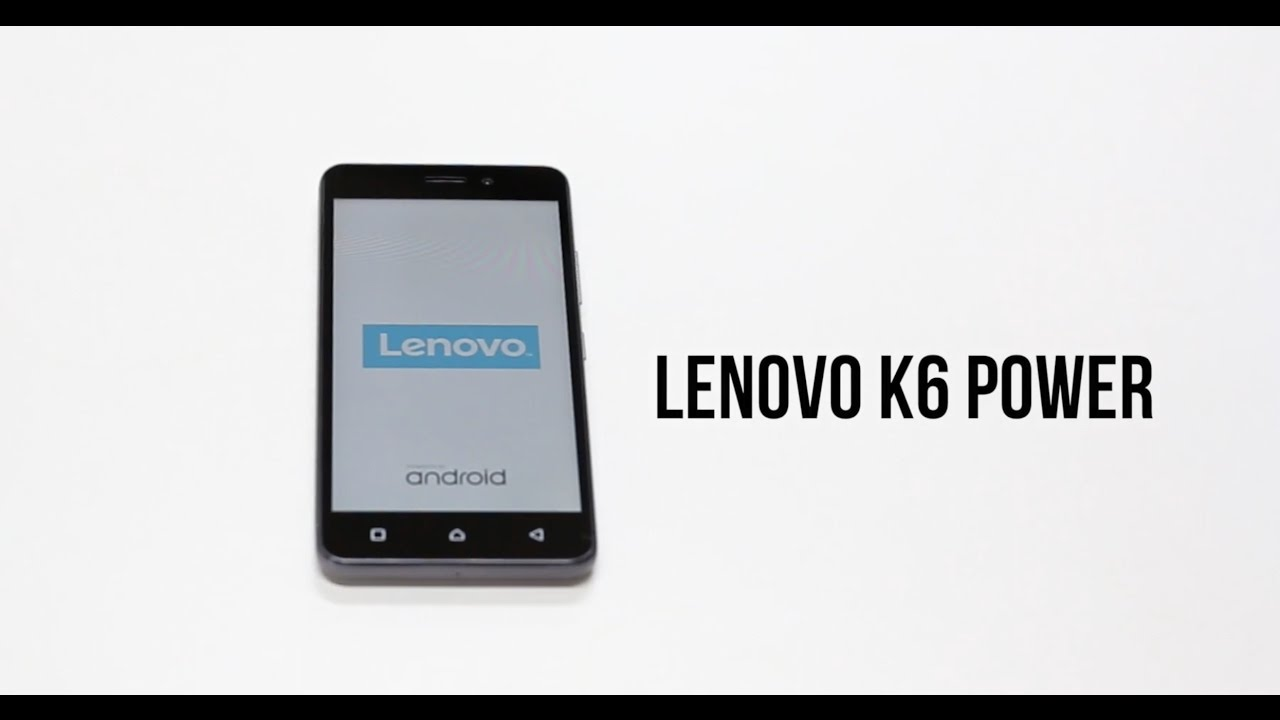 Lenovo K6 Power, K6 Note now getting Android 7 0 Nougat