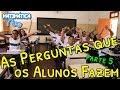 PERGUNTAS IDIOTAS QUE OS ALUNOS FAZEM AOS PROFESSORES - Parte 5 | Matemática Rio