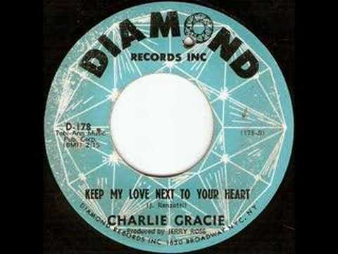 Charlie Gracie - Keep My Love Next To Your Heart