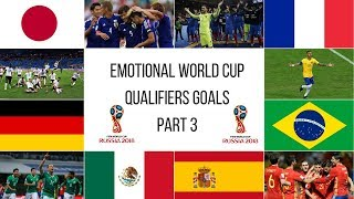 Emotional World Cup Qualifiers 2018 Goals ● Goals that took nations to the world cup - Part 3