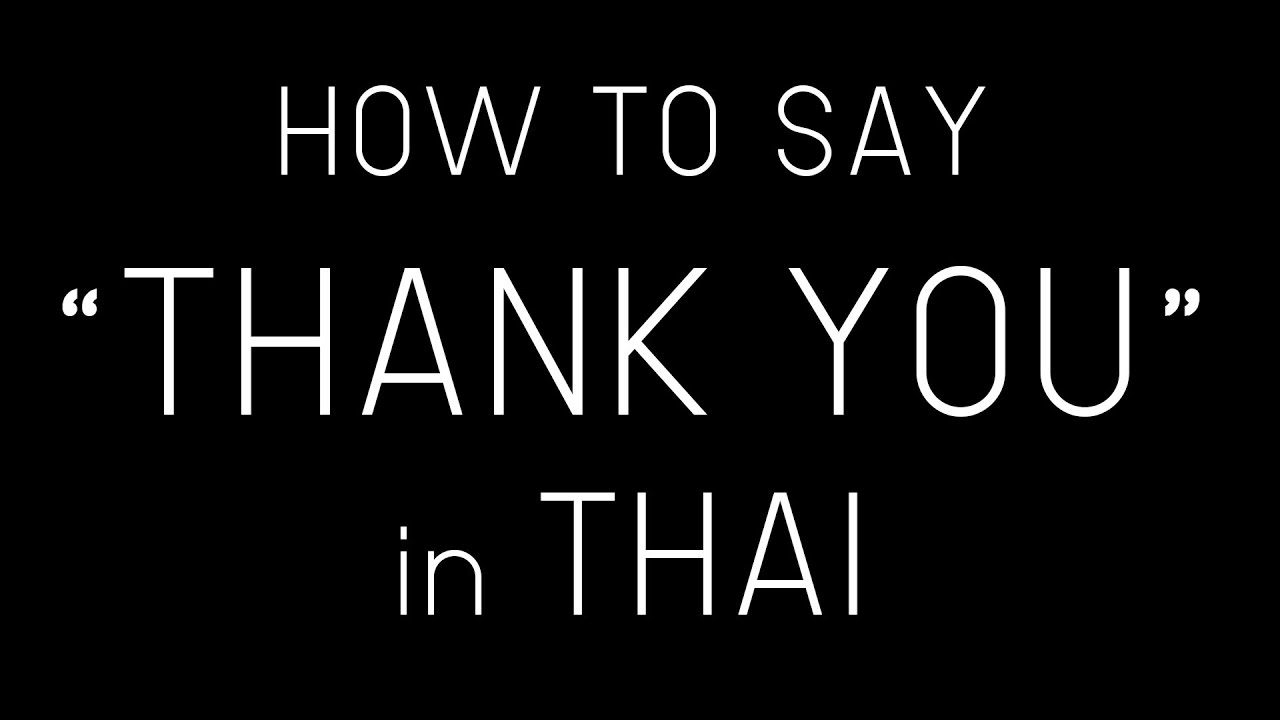 Learn Thai Thank You In Thai How To Say Thank You In Thai Language