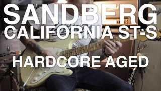 Sandberg California ST-S Hardcore Reserve Aged (Blues Shuffle)