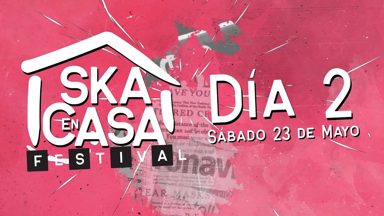 Ska En Casa Festival - Dia 2  - Sábado 23 de mayo 2020