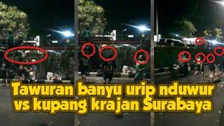 Tawuran banyu urip nduwur vs kupang krajan Surabaya