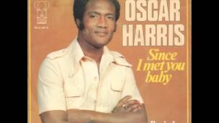 Watch Oscar Harris Since I Met You Baby video