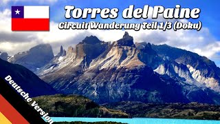 Circuit Wanderung Torres del Paine in Patagonien, Chile - Teil 1 (Deutsch)