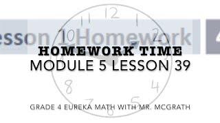 Eureka Math Homework Time Grade 4 Module 5 Lesson 39