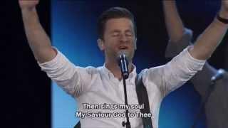 How Great Thou Art - Hillsong Church feat.  Ben Fielding