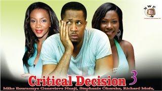 Critical Decision 3   - Nigerian Nollywood  Movie