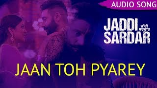 Jaan Toh Pyarey | Audio Song | Kamal Khan | Jaddi Sardar | Latest Movie Songs | Yellow Music