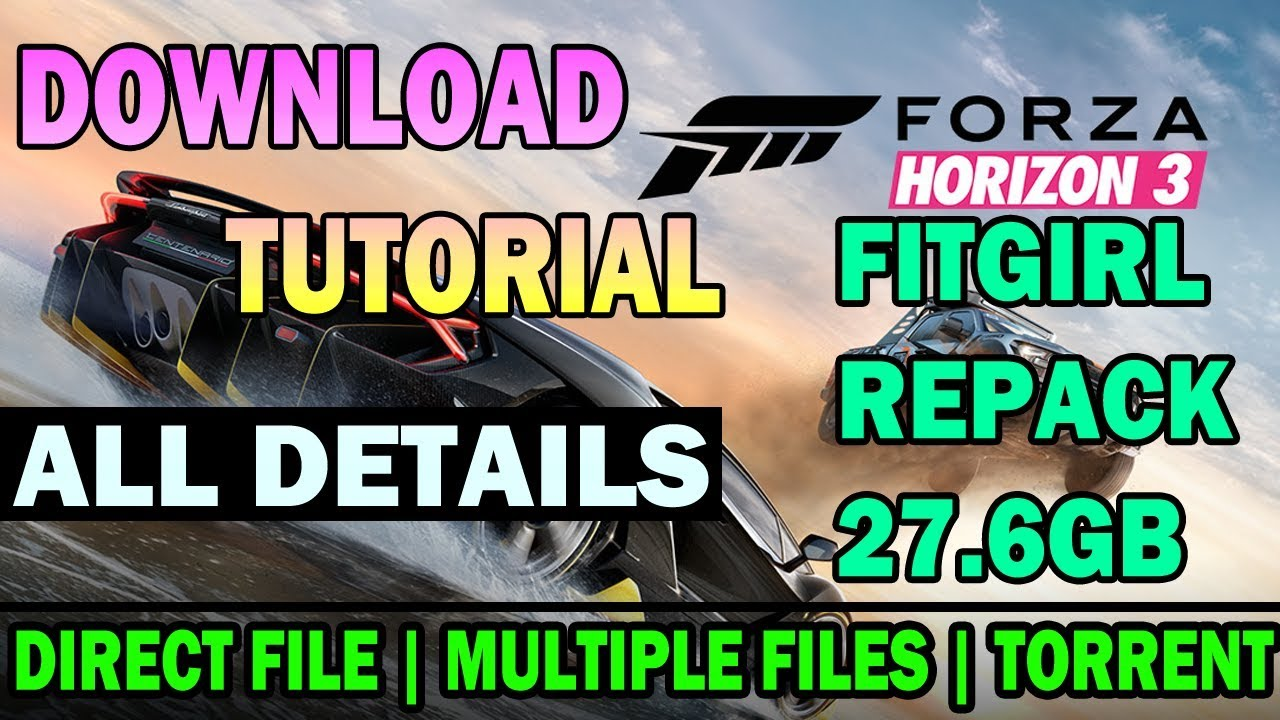 Forza Horizon 3 FitGirl Repack Download tutorial with all  details(Torrent/Direct links and Parts)