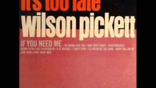 Wilson Pickett - It's Too Late / Part 2