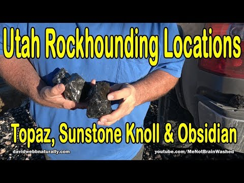 Utah Rockhounding Locations Topaz Sunstone Knoll Obsidian Youtube